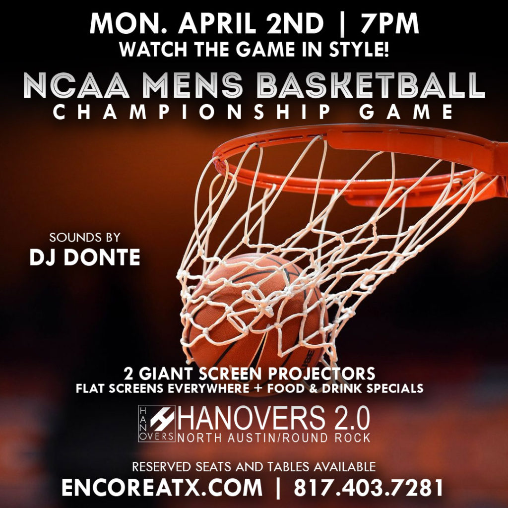 NCAA Mens Championship Watch Party | DJ Donte @ Hanovers 2.0 | Austin | Texas | United States