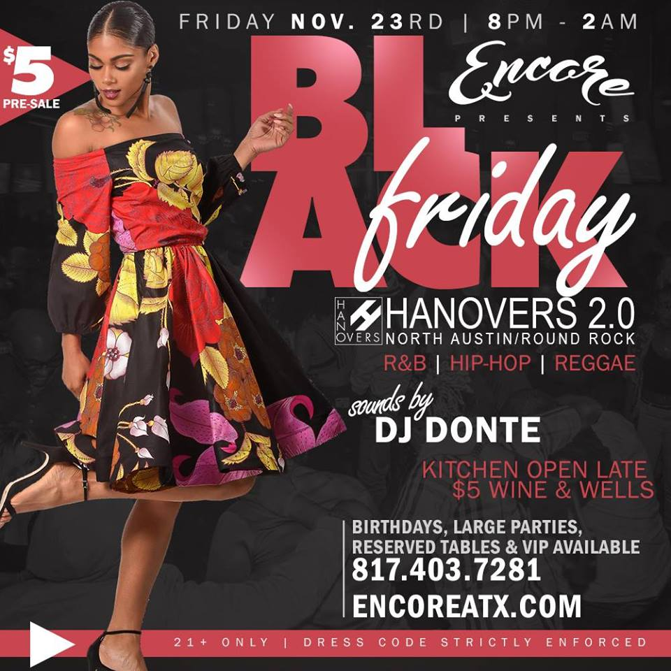 Encore Black Friday | 11.23 @ Hanovers 2 | Austin | Texas | United States