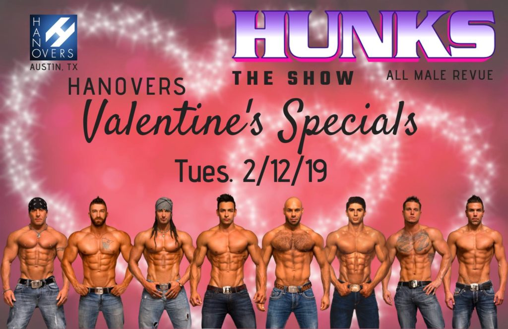 HUNKS The Pre-Valentine's Show at Hanovers 2.0 (Austin, TX) @ Hanovers 2
