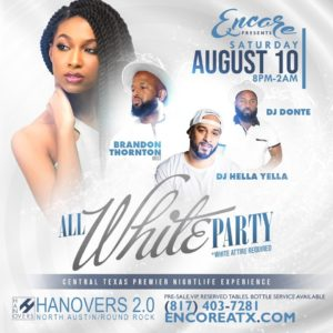 Encore Saturdays All White Party | 8.10 @ Hanovers 2 | Austin | Texas | United States