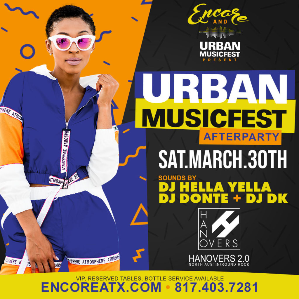 Encore Saturday Urban Music Festival | 3.30 @ Hanovers 2 | Austin | Texas | United States