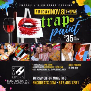 Trap n Paint Friday | 11.8 @ Hanovers 2 | Austin | Texas | United States