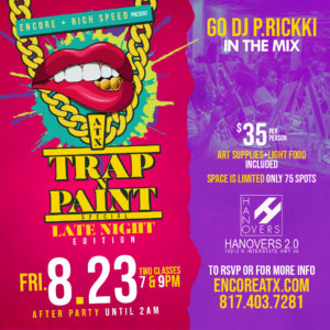 Trap n Paint Friday | 8.23 @ Hanovers 2 | Austin | Texas | United States